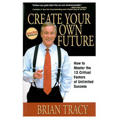 create your own future by brian tracy